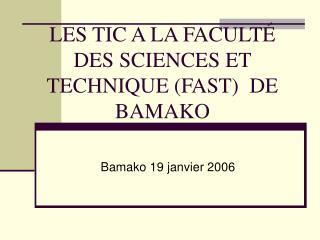 LES TIC A LA FACULTÉ DES SCIENCES ET TECHNIQUE (FAST)  DE BAMAKO