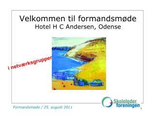 Velkommen til formandsmøde Hotel H C Andersen, Odense