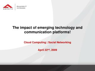 The impact of emerging technology and communication platforms!