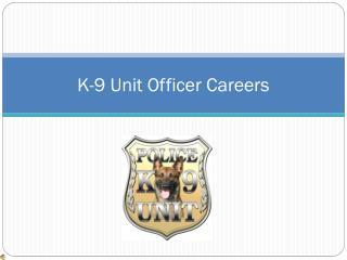 K-9 Unit Officer Careers