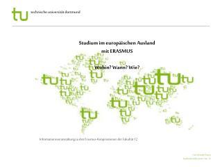 Studium im europäischen Ausland  mit  ERASMUS Wohin? Wann? Wie?
