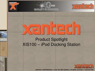 XANTECH CORPORATION  13100 TELFAIR AVENUE  SYLMAR, CA 91342  1-800-843-5465