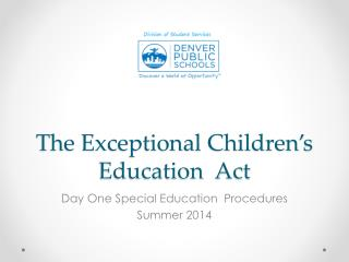 The Exceptional Children�s Education  Act