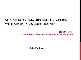 Non-negative Matrix Factorization  with Sparseness  Constraints