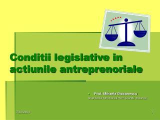 Conditii legislative in actiunile antreprenoriale