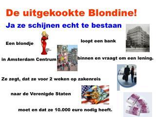De uitgekookte Blondine!