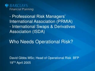 - Professional Risk Managers  International Association PRMIA - International Swaps  Derivatives Association ISDA