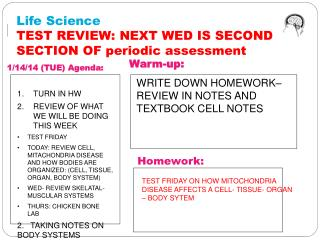 Life  Science  TEST REVIEW: NEXT WED IS SECOND SECTION OF periodic  assessment