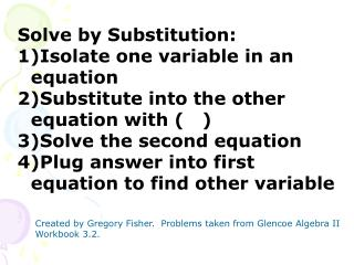 Solve by Substitution: Isolate one variable in an equation