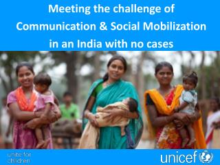 Meeting the challenge of Communication & Social Mobilization  in an India with no cases