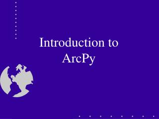 Introduction to  ArcPy