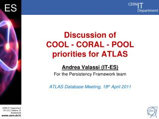 Discussion of  COOL - CORAL - POOL priorities for ATLAS