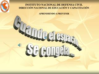 INSTITUTO NACIONAL DE DEFENSA CIVIL DIRECCIÓN NACIONAL DE EDUCACIÓN Y CAPACITACIÓN