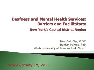 Deafness and Mental Health Services: Barriers and Facilitators: New York�s Capital District Region
