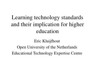 Learning technology standards and their implication for higher education