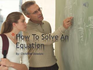 How  T o Solve An Equation