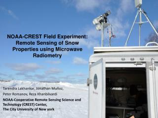 NOAA-CREST Field Experiment: Remote Sensing of Snow Properties using Microwave  Radiometry