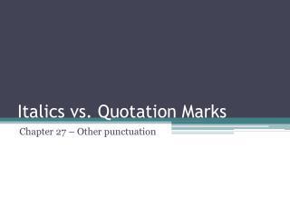 Italics vs. Quotation Marks