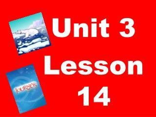 Unit 3  Lesson 14