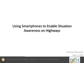 Using Smartphones to Enable Situation Awareness on Highways