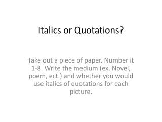 Italics or Quotations?