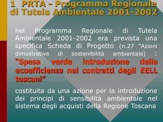 1  PRTA - Programma Regionale di Tutela Ambientale 2001-2002
