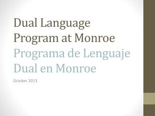 Dual Language Program at Monroe Programa de Lenguaje Dual en Monroe