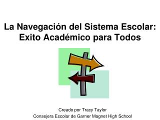 La  Navegación  del  Sistema Escolar : Exito Académico para Todos