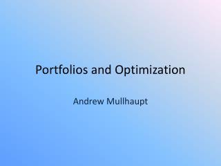 Portfolios and Optimization