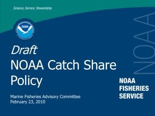 Draft  NOAA Catch Share Policy  Marine Fisheries Advisory Committee February 23, 2010