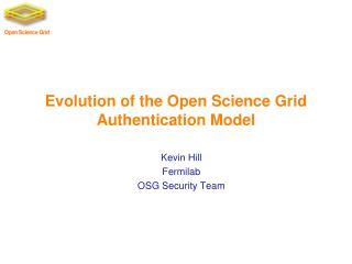 Evolution of the Open  Science  Grid Authentication Model