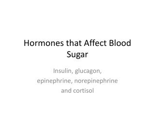 Hormones that Affect Blood Sugar