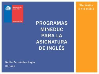 PROGRAMAS MINEDUC PARA LA ASIGNATURA DE INGLÉS