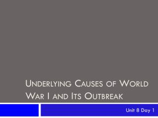 Underlying Causes of World War I and Its Outbreak