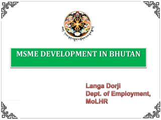 MSME DEVELOPMENT IN BHUTAN