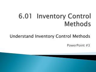 6.01  Inventory Control Methods