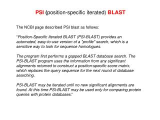 PSI  ( position-specific iterated)  BLAST