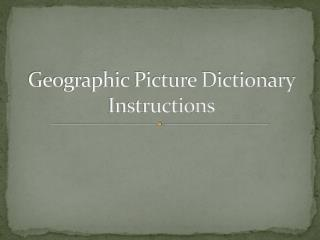 Geographic Picture Dictionary Instructions
