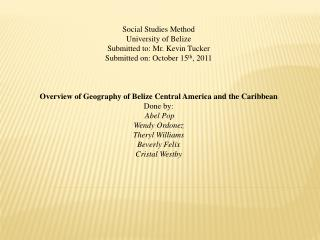 Social Studies Method University of Belize  Submitted to: Mr. Kevin Tucker