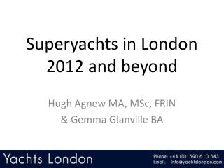 Superyachts in London 2012 and beyond