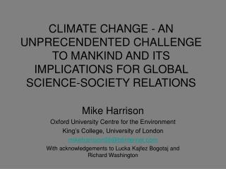 Mike Harrison Oxford University Centre for the Environment King�s College, University of London