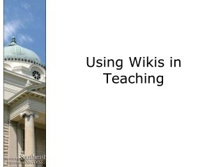 Using Wikis in Teaching