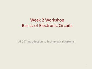 Week 2 Workshop Basics of Electronic Circuits