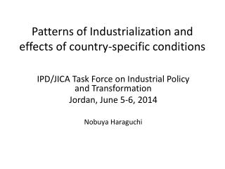 Patterns of Industrialization and effects of country-specific conditions