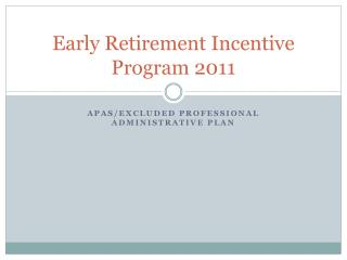 Early Retirement Incentive Program 2011