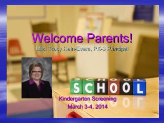 Welcome Parents! Mrs. Tracy Hein-Evers, PK-3 Principal