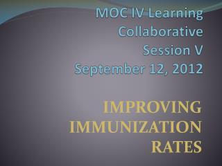 MOC IV Learning Collaborative Session V September 12, 2012