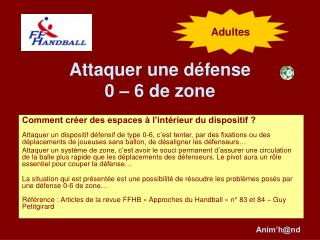 Attaquer une défense  0 – 6 de zone