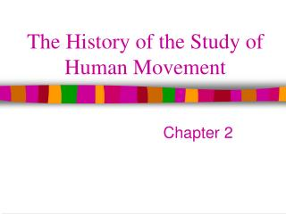 The History of the Study of Human Movement