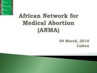 African  Network  for  Medical Abortion (ANMA)